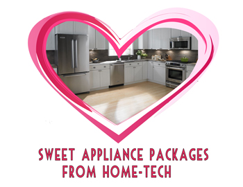 Home-Tech Appliance Packages. Cook Up Valentine's Day Dinner in Style.