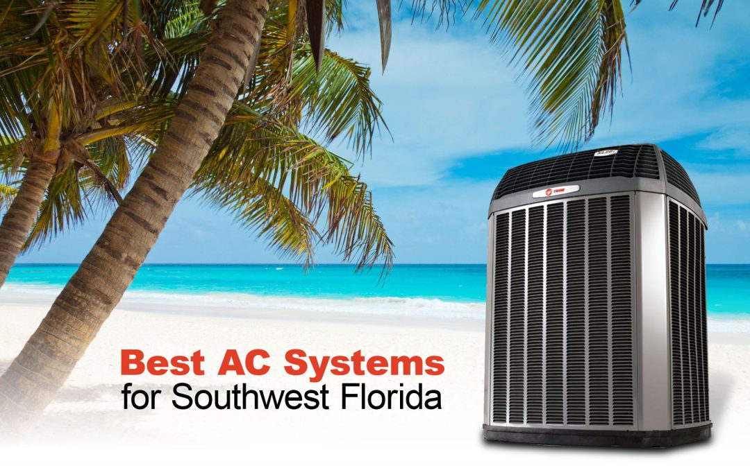 Best AC Systems for Southwest Florida